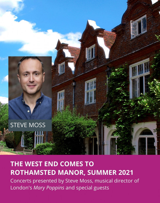 Summer concerts at Rothamsted Manor, with Steve Moss, musical director of Mary Poppins, and special guests